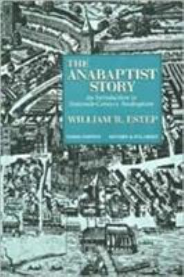 The Anabaptist Story: An Introduction to Sixteenth-Century Anabaptism 9780802808868