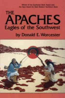 The Apaches: Eagles of the Southwest 9780806123974