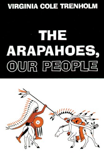 The Arapahoes, Our People 9780806120225