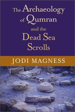 The Archaeology of Qumran and the Dead Sea Scrolls 9780802845894