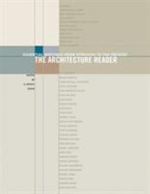 The Architecture Reader: Essential Writings from Vitruvius to the Present 9780807615805