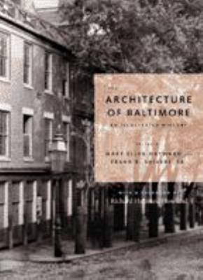 The Architecture of Baltimore: An Illustrated History 9780801878060