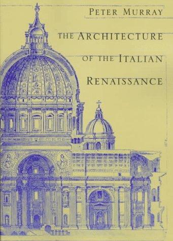 The Architecture of the Italian Renaissance 9780805210828
