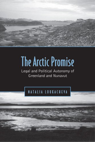 The Arctic Promise: Legal and Political Autonomy of Greenland and Nunavut 9780802094865