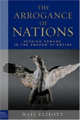 The Arrogance of Nations: Reading Romans in the Shadow of Empire 9780800638443