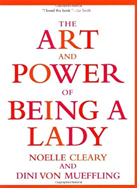 The Art and Power of Being a Lady 9780802139412