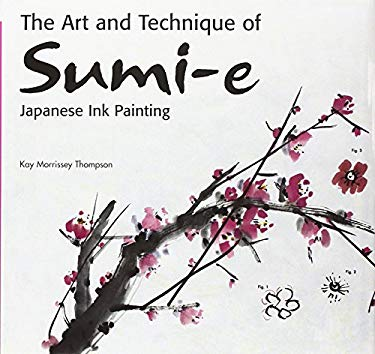 The Art and Technique of Sumi-e: Japanese Ink Painting as Taught by Ukao Uchiyama 9780804839846