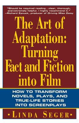 The Art of Adaptation: Turning Fact and Fiction Into Film 9780805016260