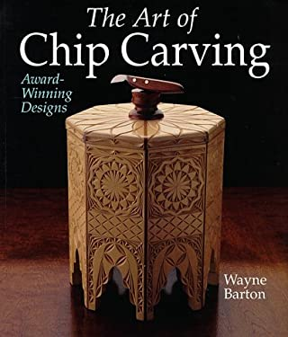 The Art of Chip Carving: Award-Winning Designs 9780806948942