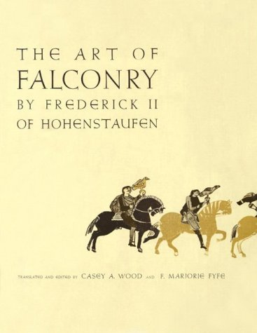 The Art of Falconry, by Frederick II of Hohenstaufen 9780804703741