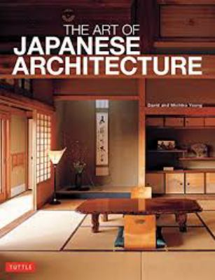 The Art of Japanese Architecture 9780804838382