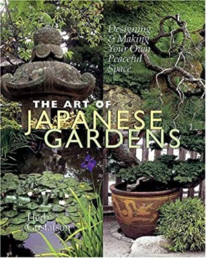 The Art of Japanese Gardens: Designing & Making Your Own Peaceful Space 9780806917788