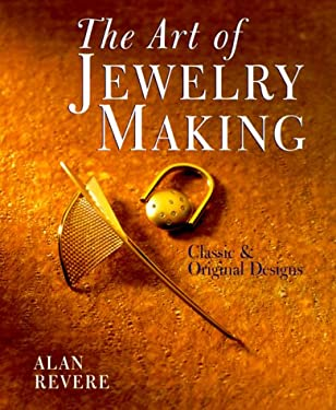 The Art of Jewelry Making: Classic & Original Designs 9780806920702