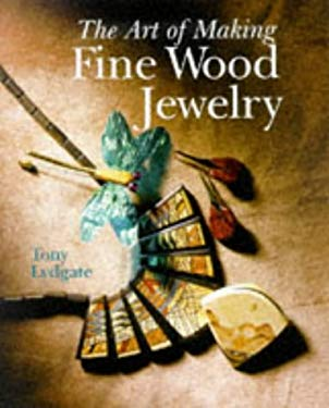 The Art of Making Fine Wood Jewelry 9780806903613