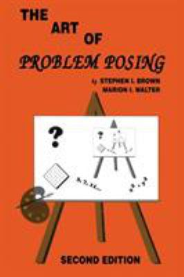The Art of Problem Posing, Second Edition 9780805802580