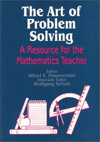 The Art of Problem Solving: A Resource for the Mathematics Teacher 9780803963627