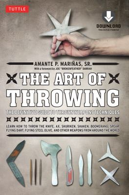 The Art of Throwing: The Definitive Guide to Thrown Weapons Techniques [With DVD] 9780804840934
