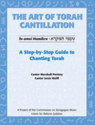 The Art of Torah Cantillation: A Step-By-Step Guide to Chanting Torah [With CD] 9780807407349