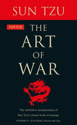 The Art of War: The Definitive Interpretation of Sun Tzu's Classic Book of Strategy 9780804830805