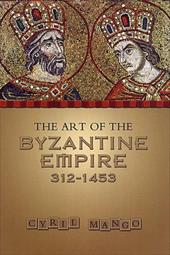 The Art of the Byzantine Empire 312-1453: Sources and Documents
