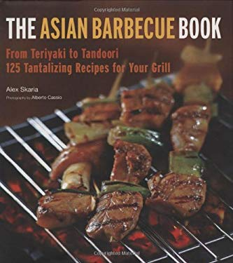 The Asian Barbecue Book: From Teriyaki to Tandoori 9780804840446