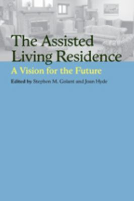 The Assisted Living Residence: A Vision for the Future 9780801888175