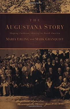 The Augustana Story: Shaping Lutheran Identity in North America 9780806680255