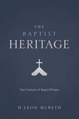 The Baptist Heritage 9780805465693