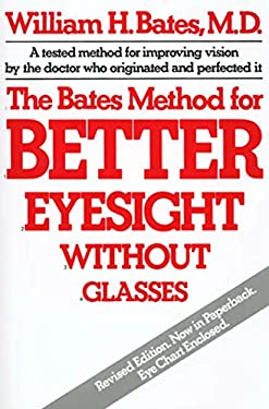The Bates Method for Better Eyesight 9780805002416