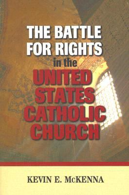 The Battle for Rights in the United States Catholic Church 9780809144938
