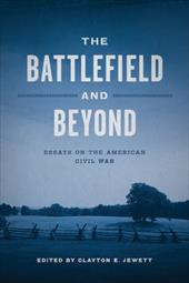 The Battlefield and Beyond: Essays on the American Civil War 16460662