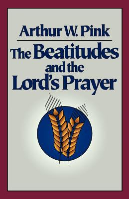 The Beatitudes and the Lord's Prayer 9780801071423