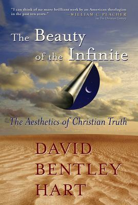 The Beauty of the Infinite: The Aesthetics of Christian Truth 9780802829214
