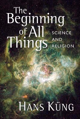 The Beginning of All Things: Science and Religion 9780802863591