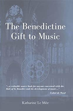 The Benedictine Gift to Music 9780809141784