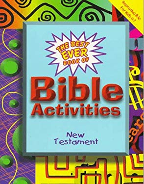 The Best Ever Book of Bible Activities: New Testament 9780801044052