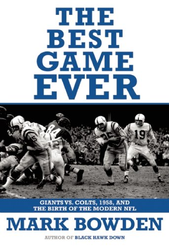 The Best Game Ever: Giants vs. Colts, 1958, and the Birth of the Modern NFL 9780802144126