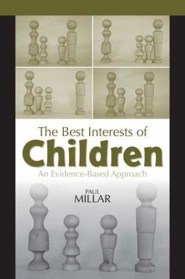 The Best Interests of Children: An Evidence-Based Approach 9780802095930