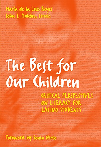 The Best for Our Children: Critical Perspectives on Literacy for Latino Students 9780807740064
