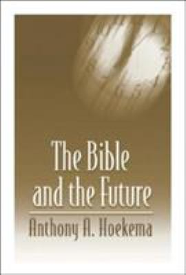 The Bible and the Future 9780802808516