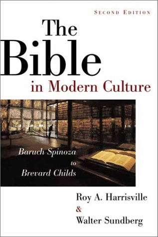 The Bible in Modern Culture: Baruch Spinoza to Brevard Childs 9780802839923