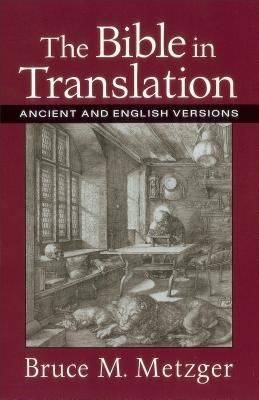 The Bible in Translation: Ancient and English Versions 9780801022821