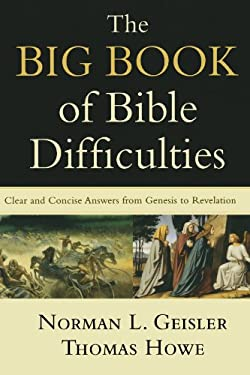 The Big Book of Bible Difficulties: Clear and Concise Answers from Genesis to Revelation 9780801071584