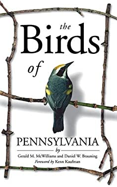 The Birds of Pennsylvania Gerald M. McWilliams and Daniel W. Brauning