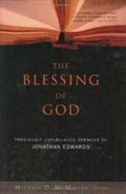 The Blessing of God: Previously Unpublished Sermons of Jonathan Edwards 9780805426175