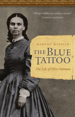The Blue Tattoo: The Life of Olive Oatman 9780803211483