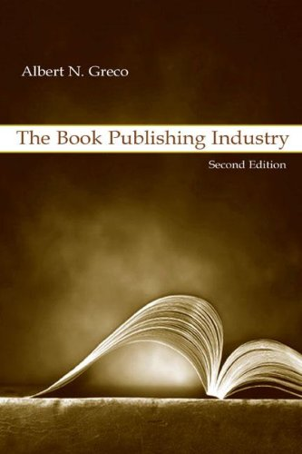 The Book Publishing Industry: Second Edition 9780805848533