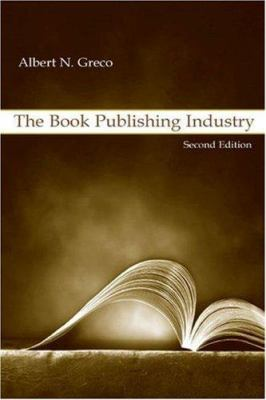 The Book Publishing Industry: Second Edition 9780805848526