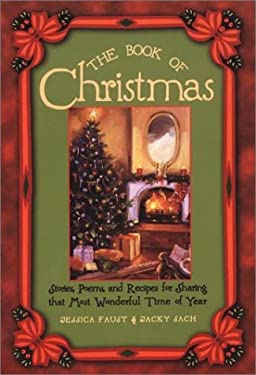 The Book of Christmas: Stories, Poems, and Recipes for Sharing That Most Wonderful Time of the Year 9780806523682