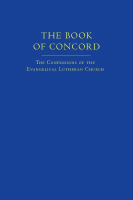 The Book of Concord: The Confessions of the Evangelical Lutheran Church 9780800627409